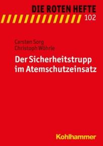 Die Roten Hefte, Heft 102 - Der Sicherheitstrupp im Atemschutzeinsatz