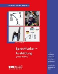 Fachwissen Feuerwehr: Sprechfunker-Ausbildung gemäß FwDV 2