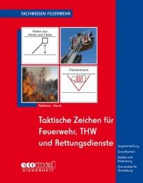 Fachwissen Feuerwehr: Taktische Zeichen für Feuerwehr, THW und Rettungsdienste