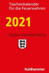 Taschenkalender für die Feuerwehren 2021. Baden-Württemberg