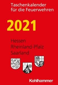 Taschenkalender für die Feuerwehren 2021. Hessen, Rheinland-Pfalz, Saarland