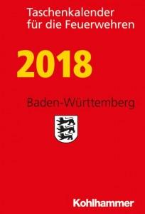 Taschenkalender für die Feuerwehren 2018. Baden-Württemberg
