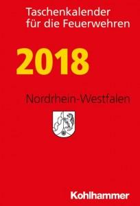 Taschenkalender für die Feuerwehren 2018. Nordrhein-Westfalen