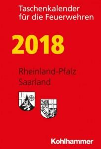 Taschenkalender für die Feuerwehren 2018. Rheinland-Pfalz, Saarland