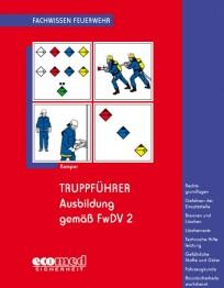 Fachwissen Feuerwehr: Truppführer