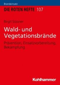 Die Roten Hefte, Heft 107 - Wald- und Vegetationsbrände
