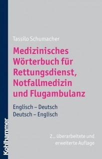 Medizinisches Wörterbuch für Rettungsdienst, Notfallmedizin und Flugambulanz