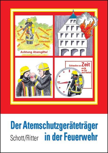 Der Atemschutzgeratetrager In Der Feuerwehr Schott Ritter Bucher Fur Feuerwehr Rettungswesen