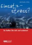 Einsatzstress? So helfen Sie sich und anderen!