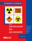 Fachwissen Feuerwehr: Grundlagen des ABC-Einsatzes