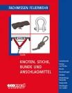 Fachwissen Feuerwehr: Knoten, Stiche, Bunde und Anschlagmittel