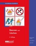 Fachwissen Feuerwehr: Brennen und Löschen