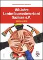 150 Jahre Landesfeuerwehrverband Sachsen e.V .- 1869 bis 2019