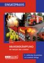 Einsatzpraxis: Brandbekämpfung mit Wasser und Schaum