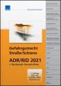 Gefahrgutrecht Straße/Schiene - ADR/RID 2021