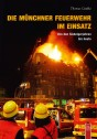 Die Münchner Feuerwehr im Einsatz