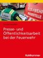 Presse- und Öffentlichkeitsarbeit bei der Feuerwehr