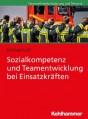 Sozialkompetenz und Teamentwicklung bei Einsatzkräften