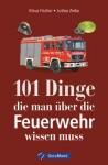 101 Dinge, die man über die Feuerwehr wissen muss