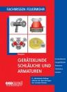Fachwissen Feuerwehr: Gerätekunde Schläuche und Armaturen