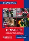 Einsatzpraxis: Atemschutz