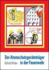 Der Atemschutzgeräteträger in der Feuerwehr