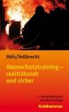 Atemschutztraining - realitätsnah und sicher