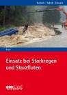 Einsatz bei Starkregen und Sturzfluten