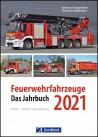 Feuerwehrfahrzeuge 2021 - Das Jahrbuch