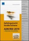 Gefahrgutrecht Straße/Schiene - ADR/RID 2019