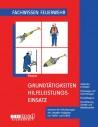 Fachwissen Feuerwehr: Grundtätigkeiten Hilfeleistungseinsatz