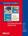 Fachwissen Feuerwehr: Hochwasserlagen bewältigen