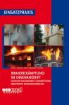 Einsatzpraxis: Brandbekämpfung im Innenangriff
