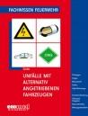 Fachwissen Feuerwehr: Unfälle mit alternativ angetriebenen Fahrzeugen