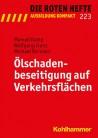 Die Roten Hefte, Ausbildung kompakt, Heft 223 - Ölschadenbeseitigung auf Verkehrsflächen