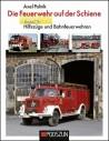 Die Feuerwehr auf der Schiene, Band 2