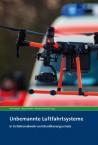 Unbemannte Luftfahrtsysteme in Gefahrenabwehr und Bevölkerungsschutz
