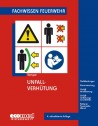 Fachwissen Feuerwehr: Unfallverhütung